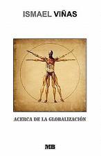 Acerca de la Globalización by Ismael Viñas (2008, Paperback)