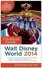 The Unofficial Guide to Walt Disney World 2014  by Bob Sehlinger, Len Testa