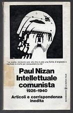 """""""PAUL NIZAN INTELLETTUALE COMUNISTA"""" - (1926-1940) - La Nuova Italia 1973"""