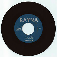 DOO WOP 45 THE MILLER SISTERS OH WHY ON RAYNA  VG+ ORIGINAL