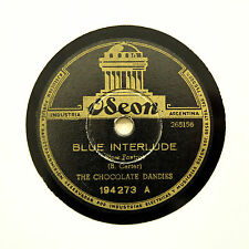 "THE CHOCOLATE DANDIES ""Blue Interlude / I Never Knew"" ODEON 194273 [78 RPM]"