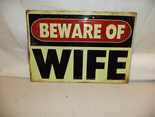 """New  Vintage Tin Metal """" Beware of Wife """" Sign Man Cave / Garage  Funny Decor"""