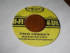 """The Insect 7"""" Hard To Cry 360 TWIST"""