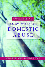 Counselling Survivors of Domestic Abuse by Christiane Sanderson (Paperback,...