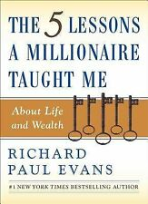 The Five Lessons a Millionaire Taught Me About Life and Wealth, Evans, Richard P