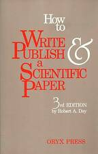 HOW TO WRITE & PUBLISH A SCIENTIFIC PAPER ROBERT A. DAY