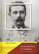 Assassination in Sarajevo: The Trigger for World War I (Point of Impact2nd Editi
