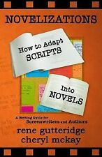 Novelizations - How to Adapt Scripts into Novels : A Writing Guide for...