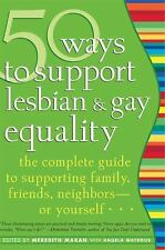New, 50 Ways to Support Lesbian and Gay Equality: The Complete Guide to Supporti