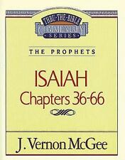 Thru the Bible: Isaiah Chapters 36-66 by J. Vernon McGee