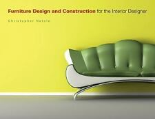 Furniture Design and Construction for the Interior Designer by Christopher...