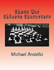 Chess War - Chinese Characters : A Novel of Diplomacy and Military Action by...