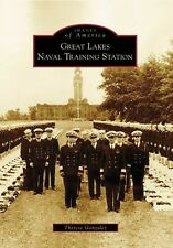 Images of America Ser.: Great Lakes Naval Training Station by Therese...