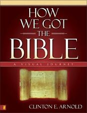 How We Got the Bible: A Visual Journey Zondervan Visual Reference Series)