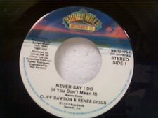 """CLIFF DAWSON  """"NEVER SAY I DO (IF YOU DON'T MEAN IT)"""" 45 MINT"""