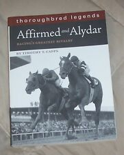 AFFIRMED & ALYDAR Racing's Greatest Rivalry THOROUGHBRED LEGENDS Race Horse Book
