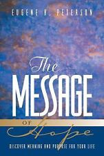 The Message of Hope: Discover Meaning and Purpose for Your Life, , 1576832937, B
