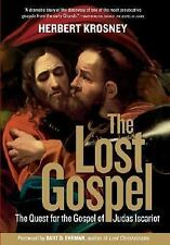 The Lost Gospel: The Quest for the Gospel of Judas Iscariot by Herbert...
