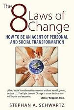 The 8 Laws of Change : How to Be an Agent of Personal and Social...