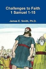 Challenges to Faith by Ph. D. James E. Smith (2014, Paperback)
