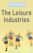 The Leisure Industries by Ken Roberts (Paperback, 2004)