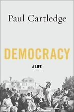Democracy : A Life by Paul Cartledge (2016, Hardcover)World Political Science