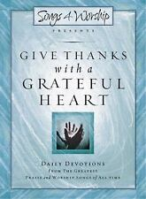 Give Thanks with a Grateful Heart: Songs4Worship Devotional (Songs 4 Worship D..