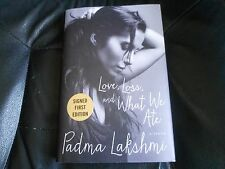 PADMA LAKSHMI SIGNED - LOVE LOSS AND WHAT WE ATE - First Hardcover Limited NEW