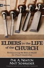 Elders in the Life of the Church : Rediscovering the Biblical Model for...