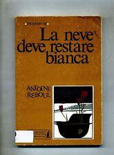Antoine Reboul # LA NEVE DEVE RESTARE BIANCA # Giunti Marzocco 1975