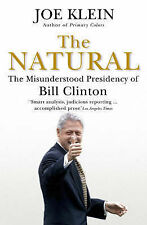 The Natural: The Misunderstood Presidency of Bill Clinton, Joe Klein