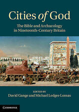 Cities of God: The Bible and Archaeology in Nineteenth-Century Britain, , Very G