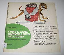 Malerba COME IL CANE DIVENTò AMICO DELL'UOMO Einaudi 1973 - tantibambini