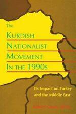 The Kurdish Nationalist Movement in the 1990s: Its Impact on Turkey an-ExLibrary