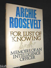 For Lust of Knowing: Memoirs of an Intelligence Officer - Archie Roosevelt, 1st