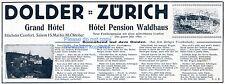 Zürich Dolder Reklame von 1909 Grand Hotel Pension Waldhaus Werbung ad Zuerich