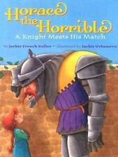 Horace the Horrible: A Knight Meets His Match