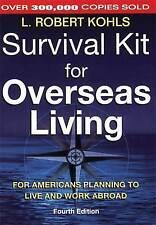 Survival Kit for Overseas Living, L. Robert Kohls