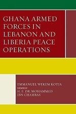 Conflict and Security in the Developing World: Ghana Armed Forces in Lebanon...