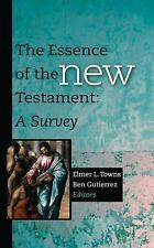 The Essence of the New Testament : A Survey (2012, Hardcover)