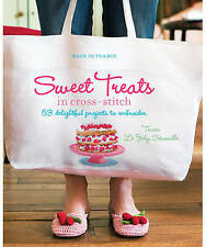 Sweet Treats in Cross-Stitch: 20 Delightful Projects to Embroider.-ExLibrary