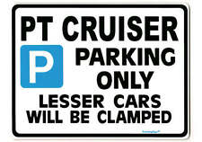 PT CRUISER Large Metal ParkingSign CHRYSLER Gift