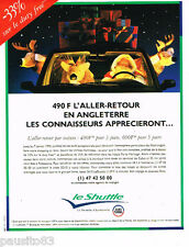 PUBLICITE ADVERTISING 085  1995  LE SHUTTLE  navette EURO TUNNEL  ANGLETERRE