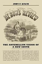 NEW - De Bow's Review: The Antebellum Vision of a New South