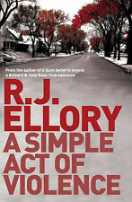 R.J. Ellory A Simple Act of Violence Excellent Book