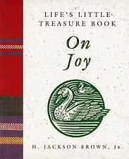 Life's Little Treasure Book on Joy by H. Jackson, Jr. Brown (1994, Hardcover)