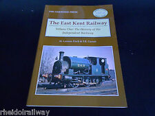 East Kent Railway Vol.1 The History Of The Independent Railway Faversham Strood