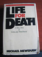 Life for Death-True Story of Crime & Punishment by Michael Mewshaw 1980 HCDC BCE