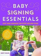 Baby Signing Essentials : Easy Sign Language for Every Age and Stage by Nancy...