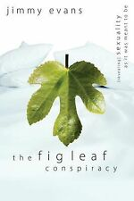 The Fig Leaf Conspiracy: Sexuality As It Was Meant to Be, Evans, Jimmy, Very Goo